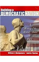 Building a Democratic Nation: A History of the United States to 1877, Volume 1