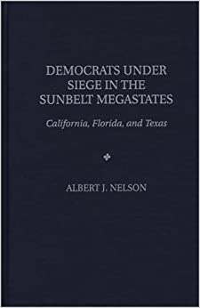 Democrats Under Siege in the Sunbelt Megastates: California, Florida, and Texas