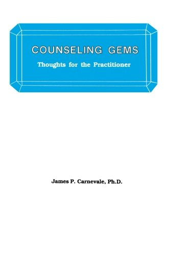 Counseling Gems: Thoughts For The Practitioner - Counseling Gems