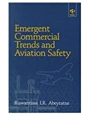 Emergent Commercial Trends and Aviation Safety