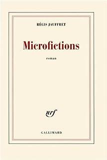 Microfictions, Jauffret, Régis