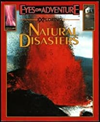 Exploring natural disasters (Eyes on adventure)