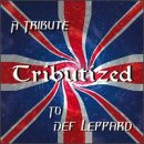 : Tributized: Tribute to Def Leppard
