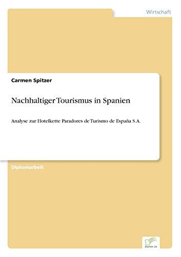 Nachhaltiger Tourismus in Spanien Analyse zur Hotelkette Paradores de Turismo de España S.A.  [Spitzer, Carmen] (Tapa Blanda)