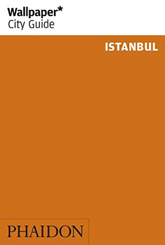 Wallpaper* City Guide Istanbul (Wallpaper City Guides)
