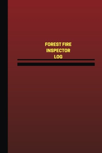 Download Forest Fire Inspector Log (Logbook, Journal - 124 pages, 6 x 9 inches): Forest Fire Inspector Logbook (Red Cover, Medium) (Unique Logbook/Record Books) pdf