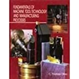 Fundamentals of Machine Tool Technology and Manufacturing Processes, Olivo, C. Thomas, 0938561006