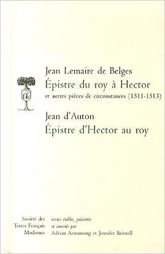 Livre Epistre du roy à Hector et autres pièces de circonstances (1511-1513) - Epistre d'Hector au roy pdf