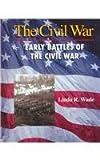 Early Battles of the Civil War, Linda R. Wade, 1562398253