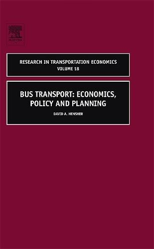 Bus Transport, Volume 18: Economics, Policy and Planning (Research in Transportation Economics)