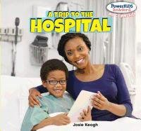 A Trip to the Hospital (Powerkids Readers: My Community)