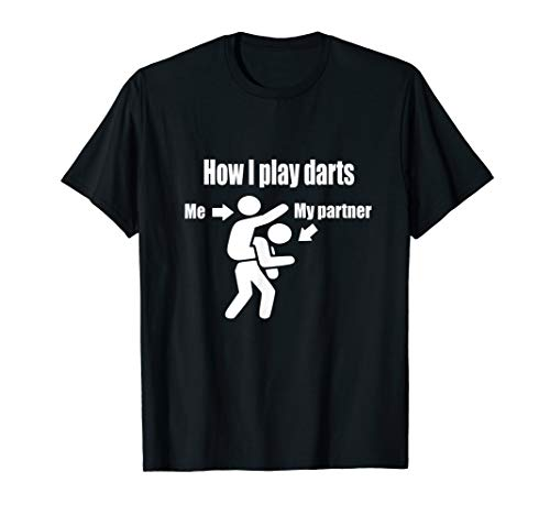 Funny How To Play Darts Partner Teammate Carrying T ()