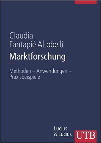 Marktforschung: Methoden - Anwendungen - Praxisbeispiele - Claudia ...