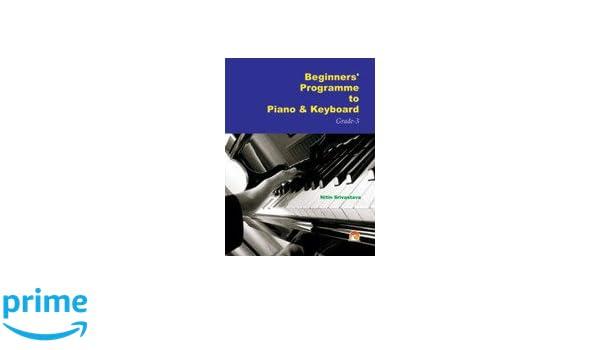 Programa de principiantes) para Piano y Teclado grade-3: Nitin Srivastava: 9788178062280: Amazon.com: Books