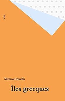 Îles grecques (Microcosme petite planete) (French Edition) by [Cranaki, Mimica]