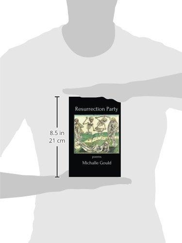 a7650c8c1191 Resurrection Party  Poems  Michalle Gould  9780692258316  Amazon.com  Books