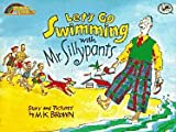 Let's Go Swimming with Mr. Sillypants, Mary K. Brown, 0517590301