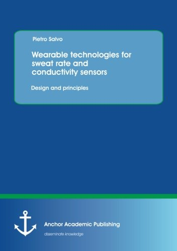 Read Online Wearable technologies for sweat rate and conductivity sensors: design and principles PDF Text fb2 ebook