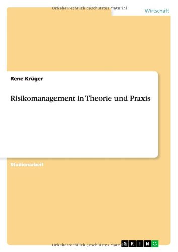 Download Risikomanagement in Theorie und Praxis (German Edition) ebook