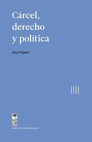 Descargar Libro Cárcel, Derecho Y Política Jorg Stieppel