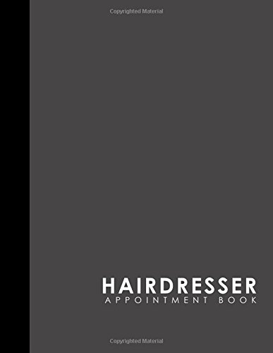 Download Hairdresser Appointment Book: 2 Columns Appointment At A Glance, Appointment Reminder, Daily Appointment Notebook, Grey Cover (Volume 40) PDF