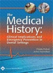 The Medical History: Clinical Implications and Emergency Prevention in Dental Settings