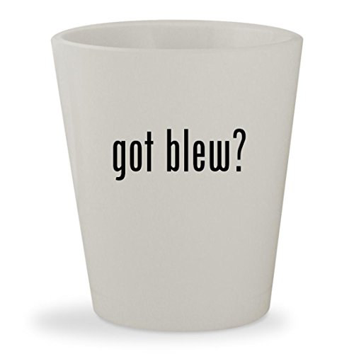 got blew? - White Ceramic 1.5oz Shot Glass