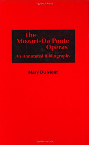 The Mozart-Da Ponte Operas: An Annotated Bibliography (Music Reference Collection) pdf