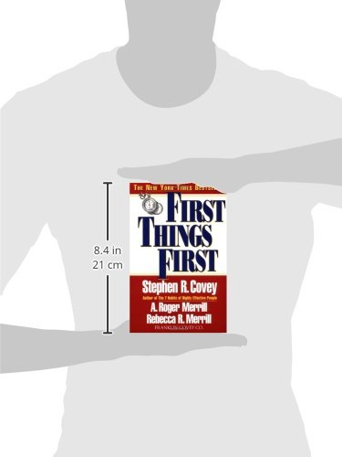 First Things First: Stephen R. Covey, A. Roger Merrill, Rebecca R ...