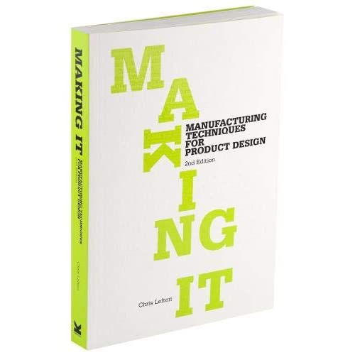 Making It, Second edition: Manufacturing Techniques for Product Design