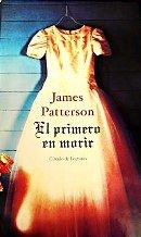 EL PRIMERO EN MORIR par Patterson