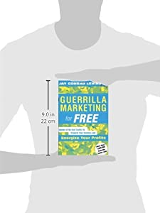 Guerrilla Marketing for Free: Dozens of No-Cost Tactics to Promote Your Business and Energize Your Profits from Mariner Books