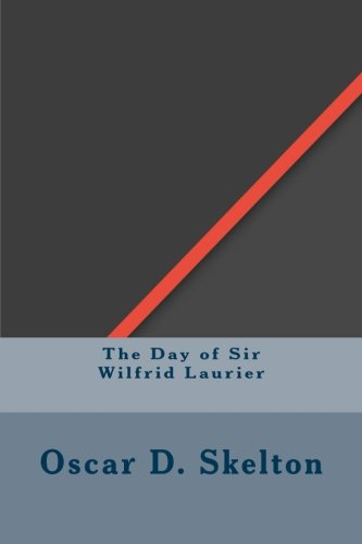 Read Online The Day of Sir Wilfrid Laurier pdf