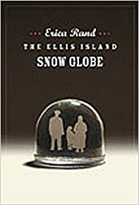 The Ellis Island Snow Globe (John Hope Franklin Center) (a John Hope Franklin Center Book)