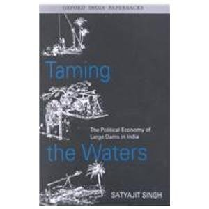 Read Online Taming the Waters: The Political Economy of Large Dams in India ebook