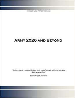 Army 2020 and Beyond: Combined Arms Support Commnad ...