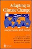 Adapting to Climate Change : Assessments and Issues, , 038794639X