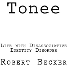 Tonee: Life with Disassociative Identity Disorder