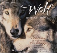 WOLF: SPIRIT OF THE WILD: A CELEBRATION OF WOLVES IN WORK AND IMAGE