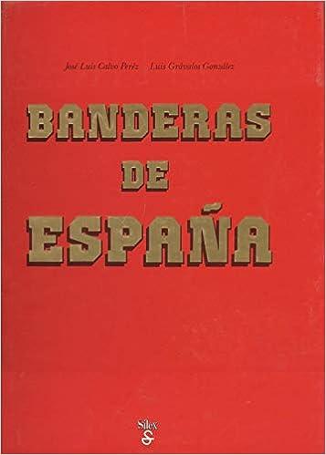Banderas de España (Grandes libros): Amazon.es: Gravalos, Luis, Calvo, Jose Luis: Libros