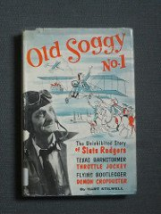 (Old Soggy No 1 the Uninhibited Story of Slats Rodgers)