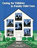 Caring for Children in Family Child Care, Dodge, Diane T. and Koralek, Derry G., 1879537095