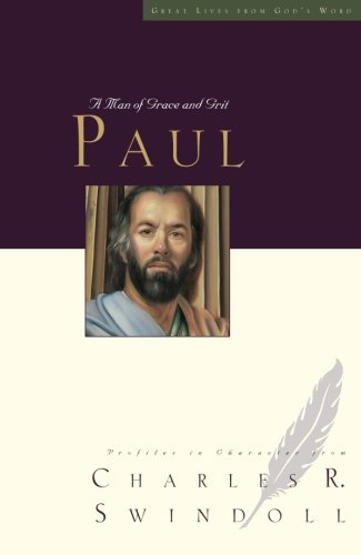 Paul: A Man of Grace and Starch (Great Lives Series)