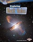 Exploring Black Holes, Laura Hamilton Waxman, 0761378774