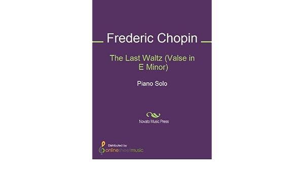 The Last Waltz (Valse in E Minor)