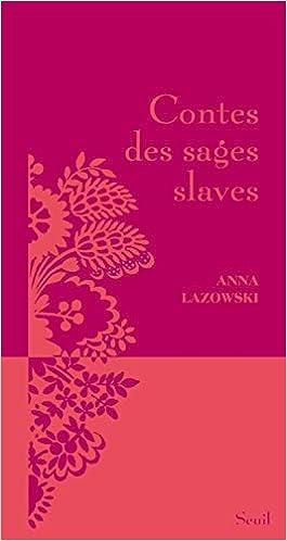 36771311f3f4 Contes des sages slaves Relié – 20 mars 2014 Anna Lazowski Le Seuil  2021087549 Romans francophones