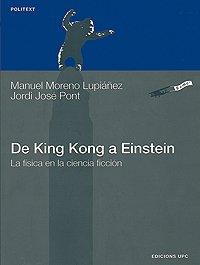 De King Kong a Einstein. La física en la ciencia ficción: 78 (Politext) Jordi José Pont