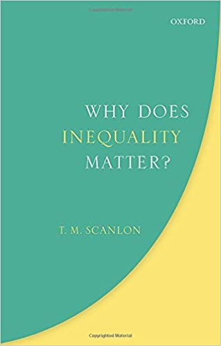 Why Does Inequality Matter? (Uehiro Series in Practical Ethics