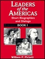 Leaders of the Americas: Short Biographics and Dialogues, Book 1 (Leaders of the Americas Bk. I)