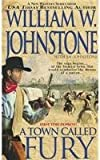 A Town Called Fury, William W. Johnstone, 0786028769